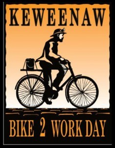 Bike to Work Day - KEWEENAW! @ Your House - Your Work Place!